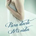 Leer Para darte mi vida – Valeria Caceres B. (Online)
