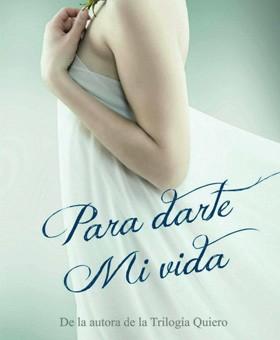 Leer Para darte mi vida - Valeria Caceres B. (Online)