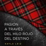 Leer Pasión a través del hilo rojo del destino – Kayla Leiz (Online)