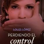 Leer Perdiendo el control – Loles López (Online)
