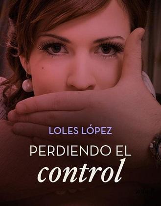 Perdiendo el control - Loles López
