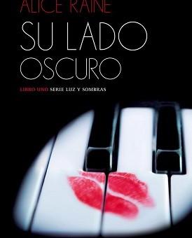 Leer Su lado oscuro (Luz y sombras 1) - Alice Raine (Online)