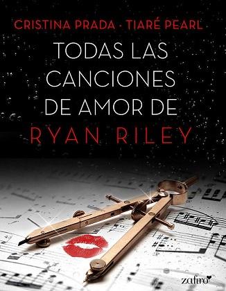 Todas las canciones de amor de Ryan Riley - Cristina Prada