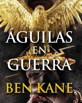 Águilas en guerra - Ben Kane