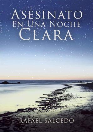 Asesinato en una noche clara - Rafael Salcedo