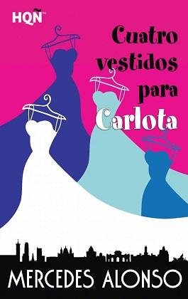 Cuatro vestidos para Carlota - Mercedes Alonso