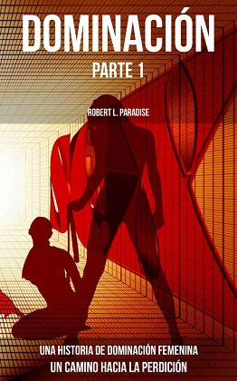 Dominación (Parte 1) - Robert L. Paradise