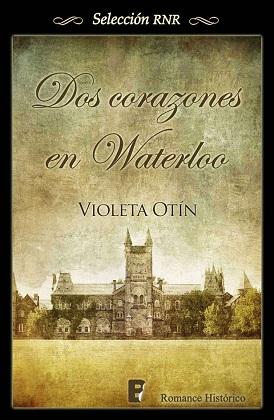 Dos corazones en Waterloo - Violeta Otín