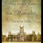 Leer Dos corazones en Waterloo – Violeta Otín (Online)