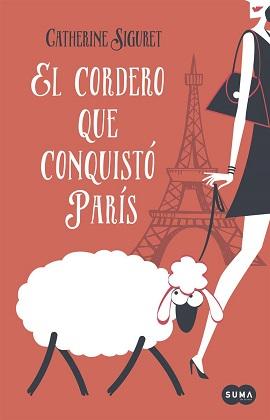 El cordero que conquistó París - Catherine Siguret