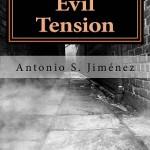 Leer Evil Tension – Antonio S. Jimenez (Online)