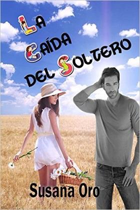 La caída del soltero - Susana Oro