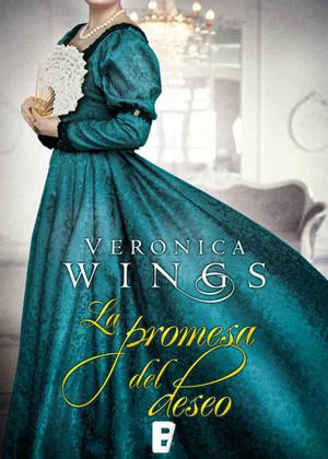 La promesa del deseo - Verónica Wings