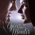 Leer Tus ojos no me saben mentir – Jessica Cuevas (Online)