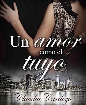 Leer Un amor como el tuyo - Claudia Cardozo (Online)