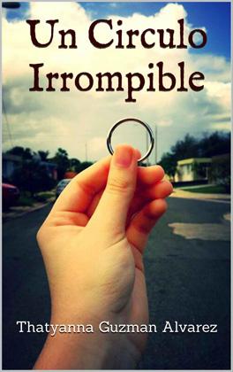 Un círculo irrompible - Thatyanna Guzman