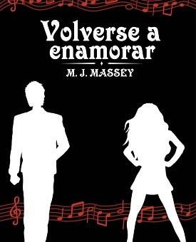 Leer Volverse a enamorar (Entre tierras 1) - M. J. Massey (Online)