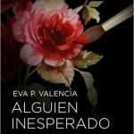 Leer Alguien inesperado – Eva P. Valencia (Online)