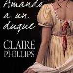 Leer Amando a un duque – Claire Phillips (Online)