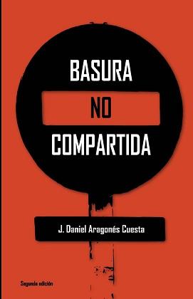 Basura no compartida - J. Aragonés Cuesta