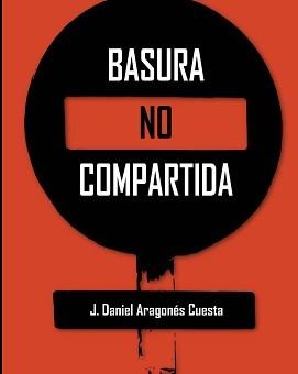 Leer Basura no compartida - J. Aragonés Cuesta (Online)
