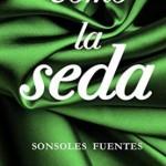 Leer Como la seda – Sonsoles Fuentes (Online)