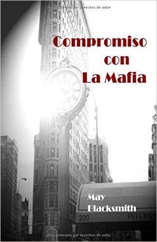 Compromiso con la Mafia - May Blacksmith