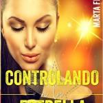 Leer Controlando a la estrella – Marta Francés (Online)