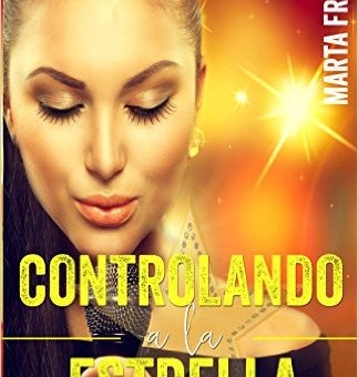 Leer Controlando a la estrella - Marta Francés (Online)