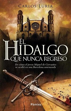 El hidalgo que nunca regresó - Carlos Luria