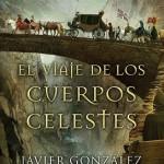 Leer El viaje de los cuerpos celestes – Javier Gonzalez (Online)