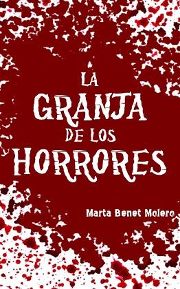 La granja de los horrores - Marta Benet