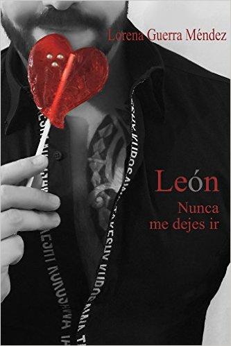 León, nunca me dejes ir - Lorena Guerra Méndez