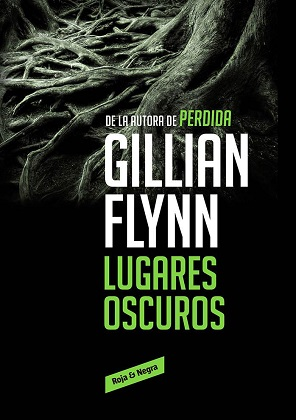 Lugares oscuros - Gillian Flynn