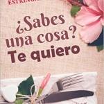 Leer ¿Sabes una cosa? Te quiero – Moruena Estringana (Online)