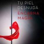 Leer Tu piel desnuda – Encarna Magin (Online)