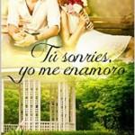 Leer Tu sonries, yo me enamoro – Raquel Campos (Online)