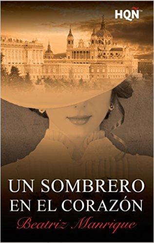 Un sombrero en el corazón - Beatriz Manrique