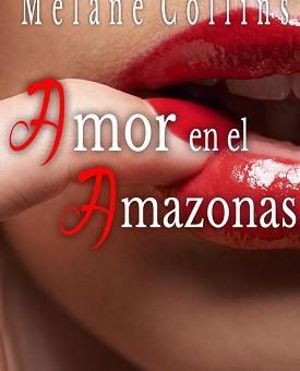 Leer Amor en el amazonas - Melane Collins (Online)