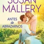 Leer Antes de abrazarnos – Susan Mallery (Online)