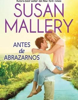 Leer Antes de abrazarnos - Susan Mallery (Online)