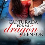 Leer Libro Capturada por mi dragón defensor – Rebecca Elyon (Online)