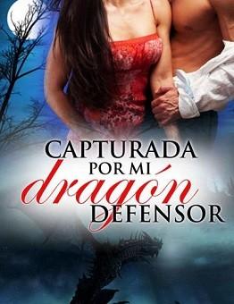 Leer Libro Capturada por mi dragón defensor - Rebecca Elyon (Online)