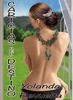Leer Caricias del destino - Yolanda Revuelta (Online)