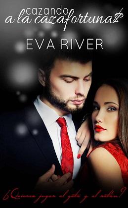 Cazando a la cazafortunas - Eva River