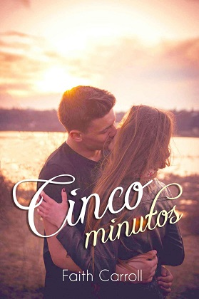 Cinco minutos - Faith Carroll