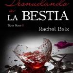 Leer Desnudando a la bestia – Rachel Bels (Online)