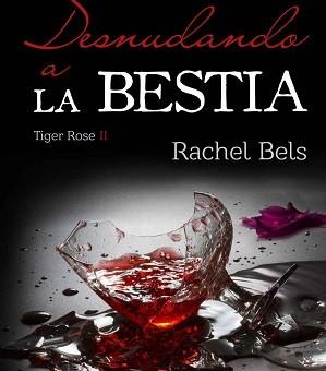 Leer Desnudando a la bestia - Rachel Bels (Online)