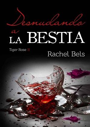 Desnudando a la bestia - Rachel Bels