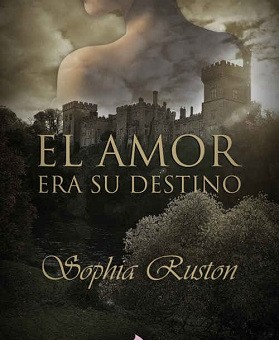 Leer El amor era su destino - Sophia Ruston (Online)